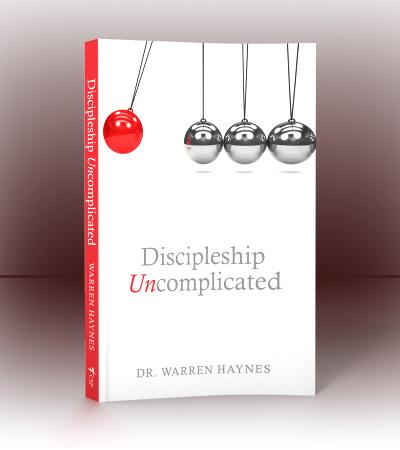 Dr. Warren Haynes' Discipleship Uncomplicated